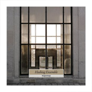 Hashtag_Ensemble_Visegrad_Songs_ALBUM